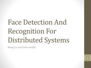 Face Detection And Recognition For Distributed Systems