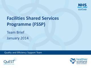 Facilities Shared Services Programme (FSSP)