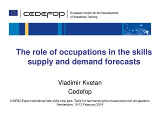 The role of occupations in the skills supply and demand forecasts