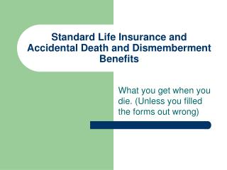 Standard Life Insurance and Accidental Death and Dismemberment Benefits