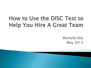 How  to Use the DISC Test to Help You Hire A Great Team
