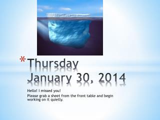 Thursday January  30 ,  2014