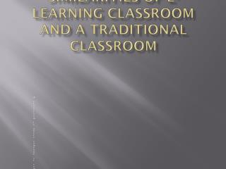 Differences and similarities of e-learning classroom and a traditional classroom