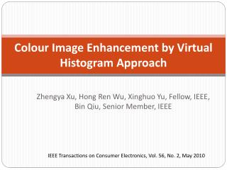 Colour Image Enhancement by Virtual Histogram Approach