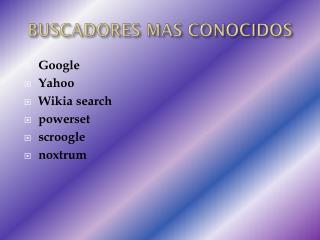 BUSCADORES MAS CONOCIDOS