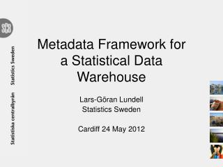 Metadata Framework for a Statistical Data Warehouse