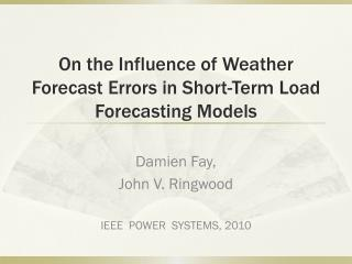 On the Influence of Weather Forecast Errors in Short- T erm Load Forecasting Models