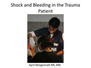 Shock and  Bleeding in the Trauma Patient