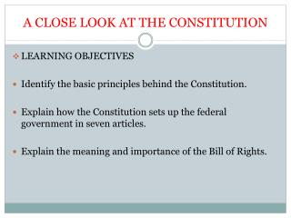 A CLOSE LOOK AT THE CONSTITUTION