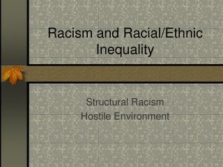 Racism and Racial/Ethnic Inequality