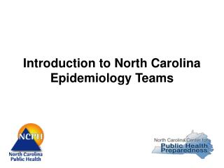 Introduction to North Carolina Epidemiology Teams
