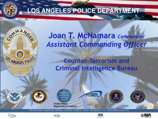Joan T. McNamara  Commander Assistant Commanding Officer Counter-Terrorism and Criminal Intelligence Bureau
