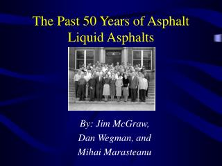 The Past 50 Years of Asphalt Liquid Asphalts