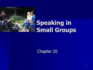 Speaking in Small Groups