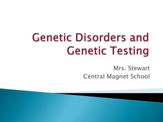 Genetic Disorders and Genetic Testing