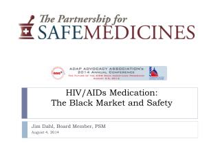 HIV/AIDs Medication:  The  Black Market and  Safety