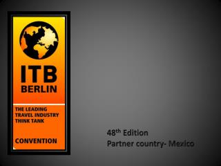 48 th  Edition Partner country- Mexico