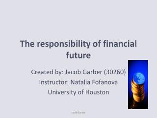 The responsibility of financial future