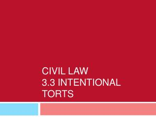 Civil Law 3.3 Intentional Torts