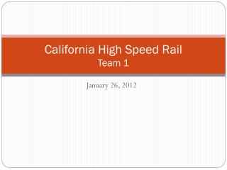 California High Speed Rail  Team 1