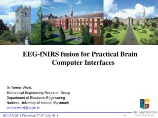EEG-fNIRS fusion for Practical Brain Computer Interfaces