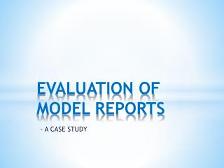EVALUATION OF MODEL REPORTS