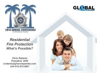 Residential  Fire Protection What's Possible?