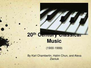 20 th  Century Classical Music (1900-1999)