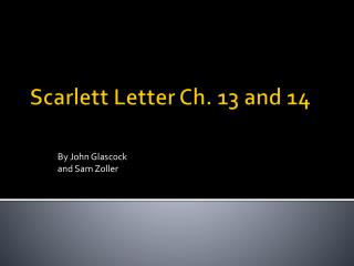 Scarlett Letter Ch. 13 and 14