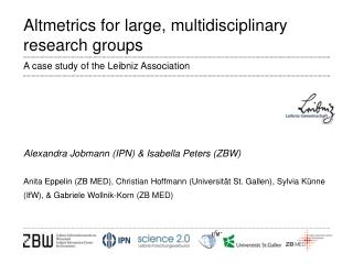 Altmetrics  for large, multidisciplinary research  groups