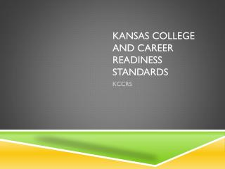 Kansas College and Career Readiness Standards
