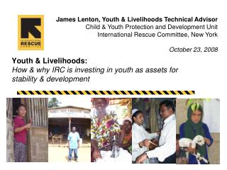 Youth & Livelihoods:  How & why IRC is investing in youth as assets for  stability & development