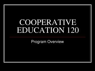 COOPERATIVE EDUCATION 120