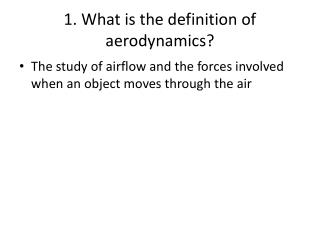 1. What is the definition of aerodynamics?