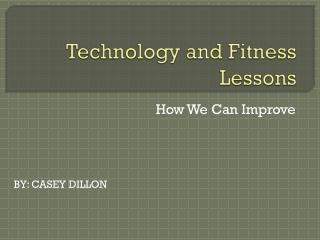 Technology and  Fitness Lessons