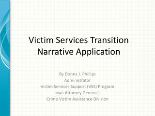 Victim Services Transition Narrative Application