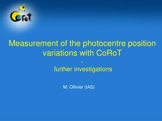 Measurement  of the  photocentre position variations  with  CoRoT  - further  investigations