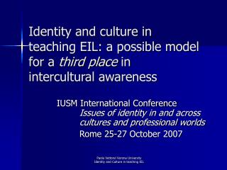 Identity and culture in teaching EIL: a possible model for a third place in intercultural awareness