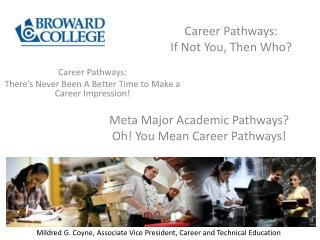 Career  Pathways: If Not You, Then Who?