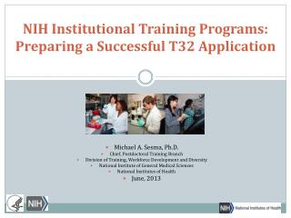 NIH Institutional Training Programs: Preparing a Successful T32 Application