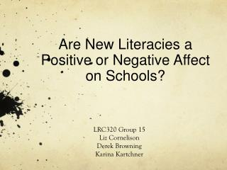 Are New Literacies a Positive or Negative Affect on Schools?