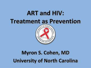 ART and HIV: Treatment as Prevention