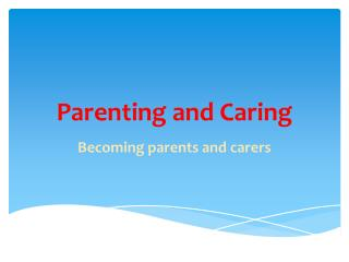 Parenting and Caring