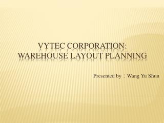Vytec  Corporation:  Warehouse Layout Planning