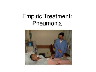 Empiric Treatment: Pneumonia
