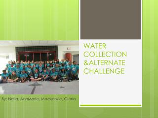 WATER COLLECTION &ALTERNATE CHALLENGE