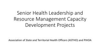 Senior Health Leadership and Resource Management Capacity Development Projects