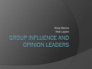 Group Influence and Opinion Leaders