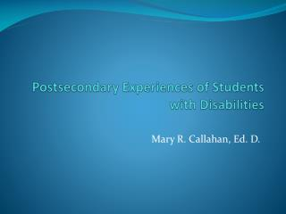 Postsecondary Experiences of Students with Disabilities