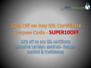 10% Off on Any SSL Certificate Coupon Code -  SUPER10OFF